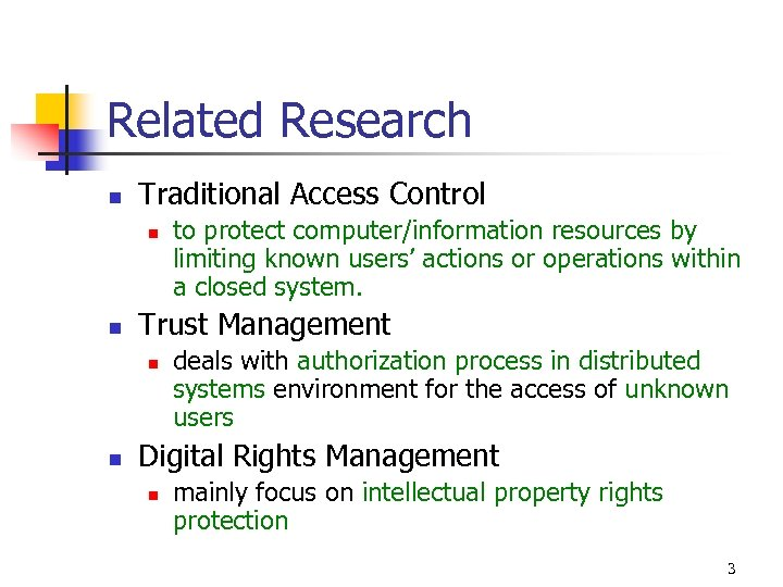 Related Research n Traditional Access Control n n Trust Management n n to protect