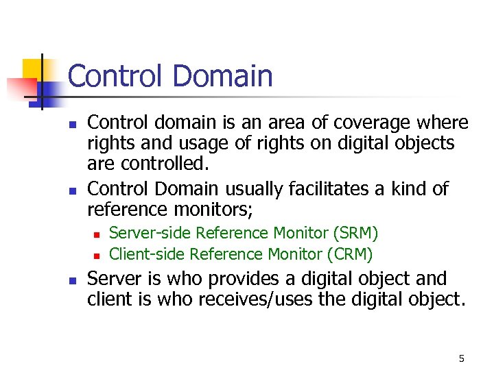 Control Domain n n Control domain is an area of coverage where rights and