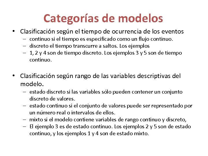 Categorías de modelos • Clasificación según el tiempo de ocurrencia de los eventos –