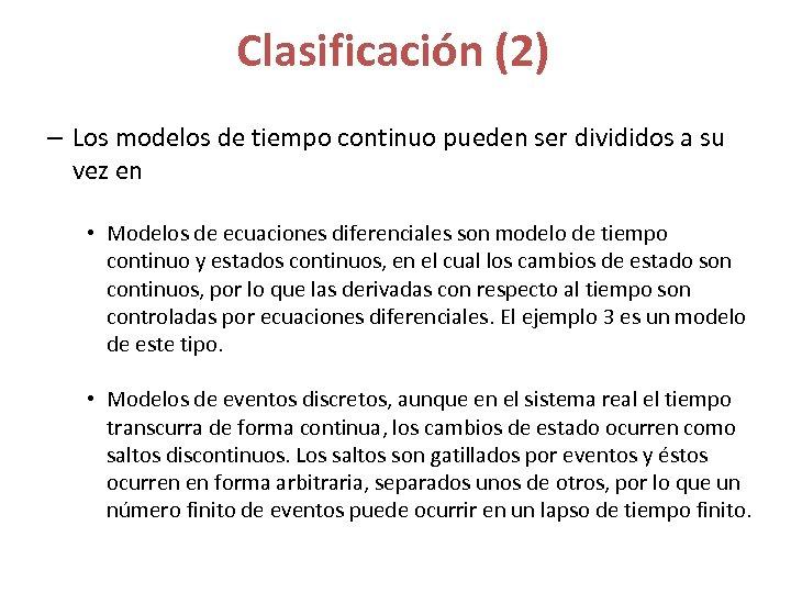 Clasificación (2) – Los modelos de tiempo continuo pueden ser divididos a su vez