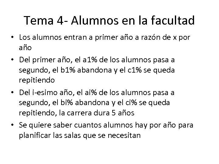 Tema 4 - Alumnos en la facultad • Los alumnos entran a primer año