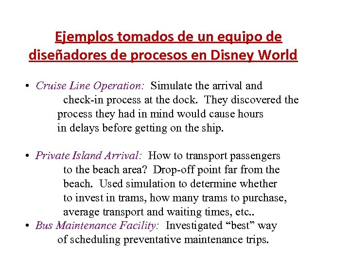 Ejemplos tomados de un equipo de diseñadores de procesos en Disney World •