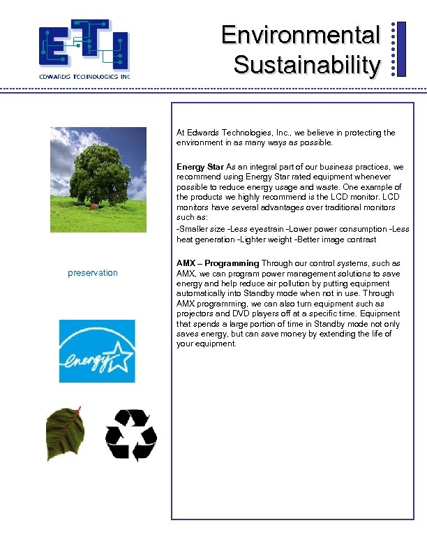 Environmental Sustainability At Edwards Technologies, Inc. , we believe in protecting the environment in