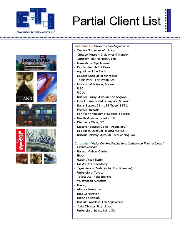 "Partial Client List Institutional - Museums/Zoos/Aquariums - Cerritos ""Experience"" Library - Chicago Museum of"