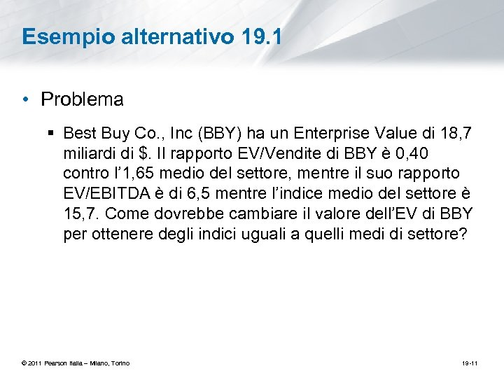 Esempio alternativo 19. 1 • Problema § Best Buy Co. , Inc (BBY) ha