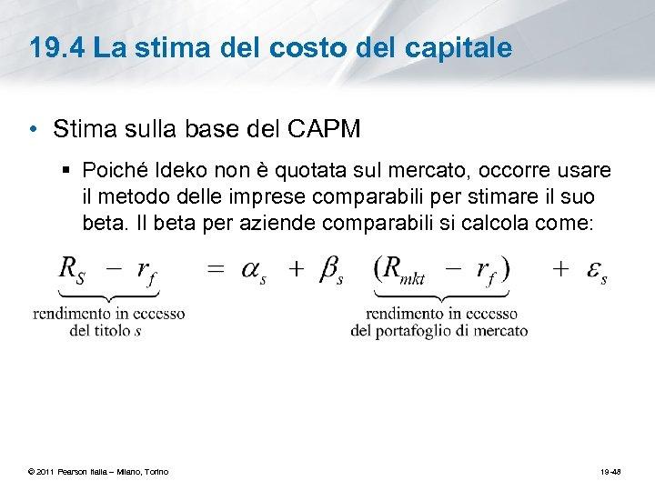 19. 4 La stima del costo del capitale • Stima sulla base del CAPM