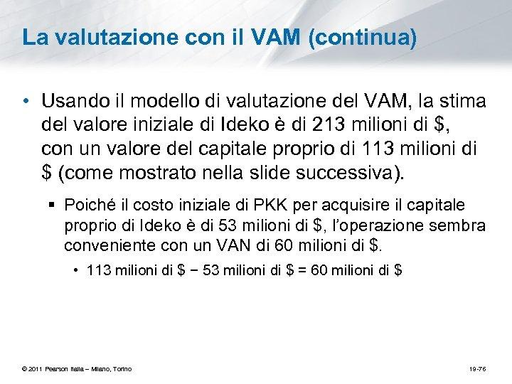 La valutazione con il VAM (continua) • Usando il modello di valutazione del VAM,