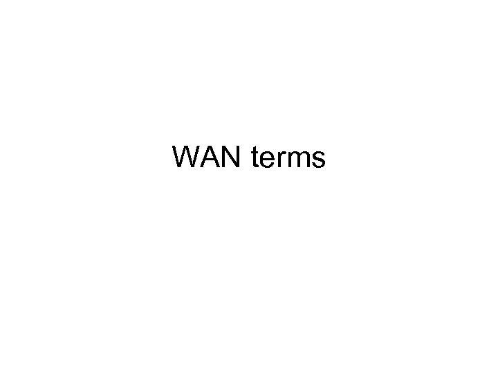 WAN terms