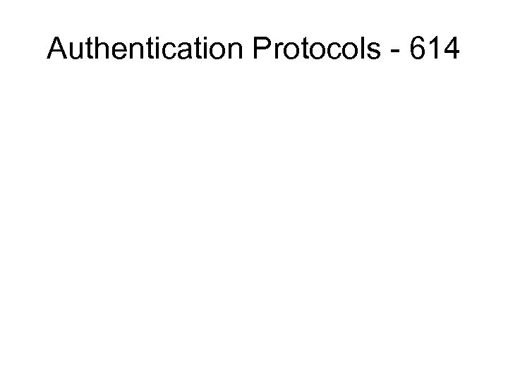 Authentication Protocols - 614