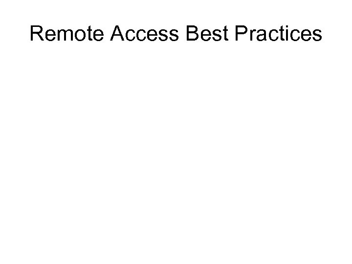 Remote Access Best Practices