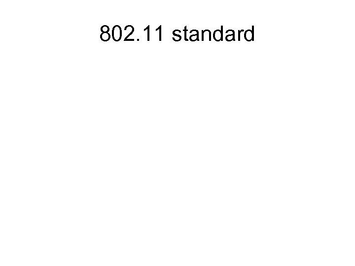 802. 11 standard