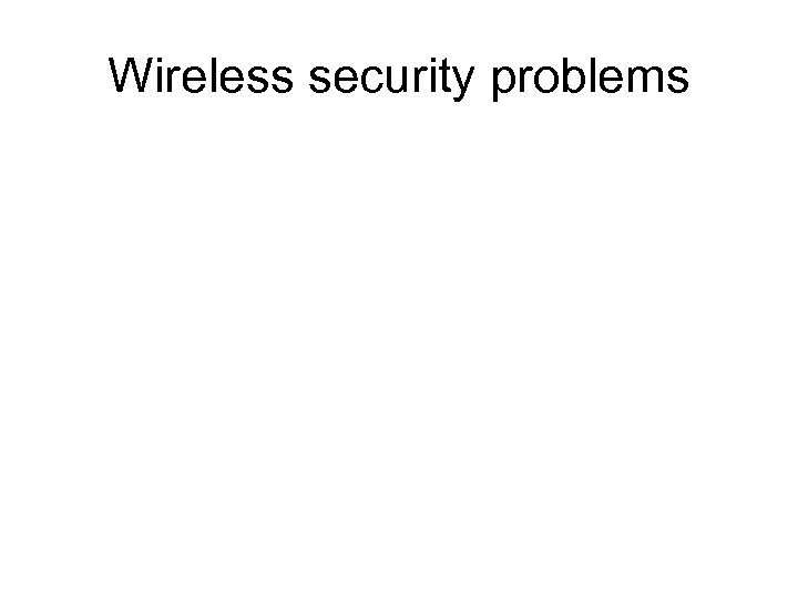 Wireless security problems
