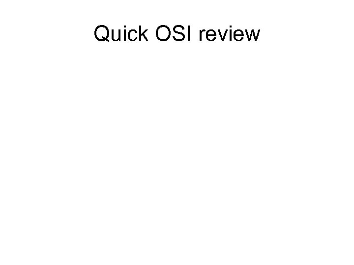 Quick OSI review