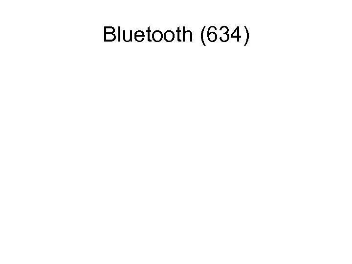 Bluetooth (634)