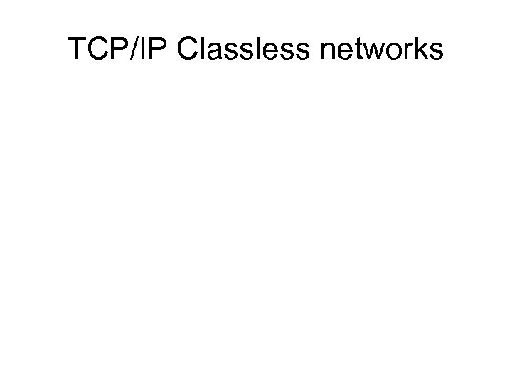 TCP/IP Classless networks