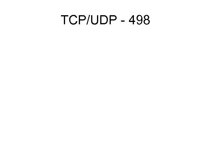 TCP/UDP - 498