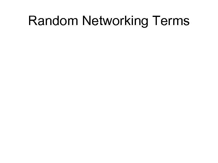 Random Networking Terms