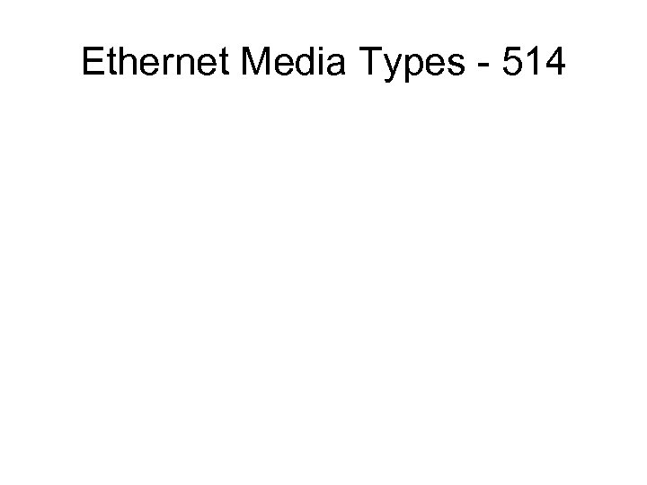 Ethernet Media Types - 514