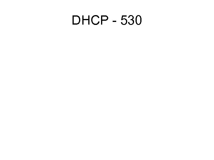 DHCP - 530