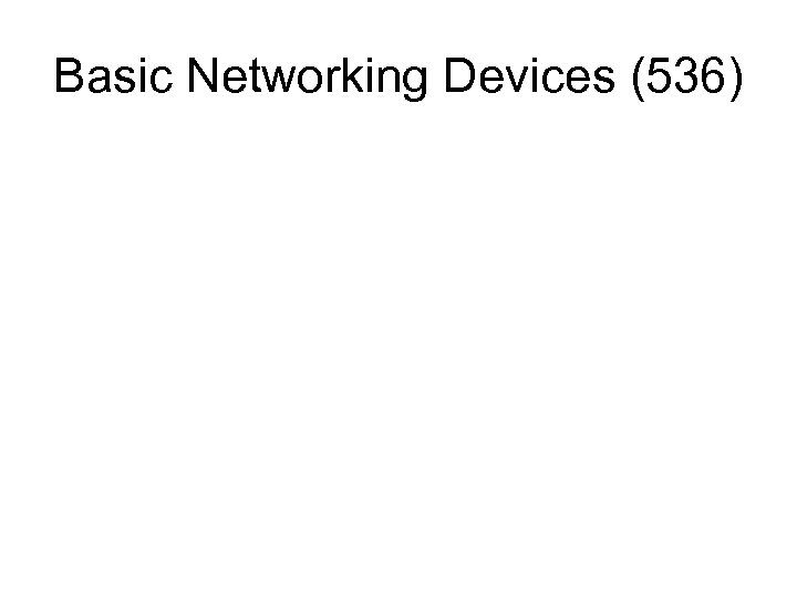 Basic Networking Devices (536)
