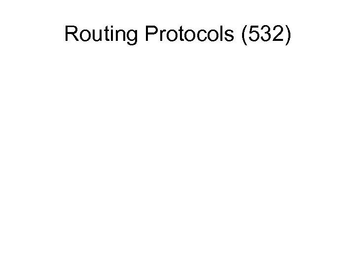 Routing Protocols (532)