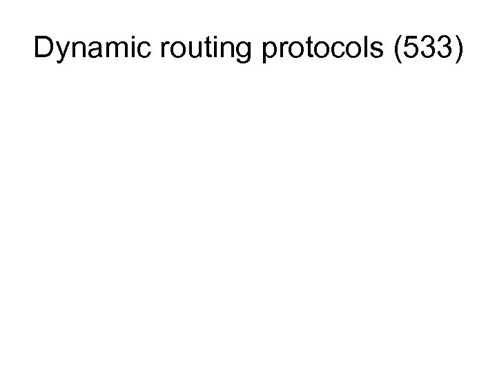 Dynamic routing protocols (533)