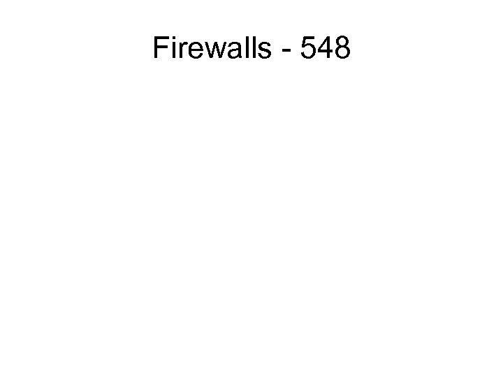 Firewalls - 548