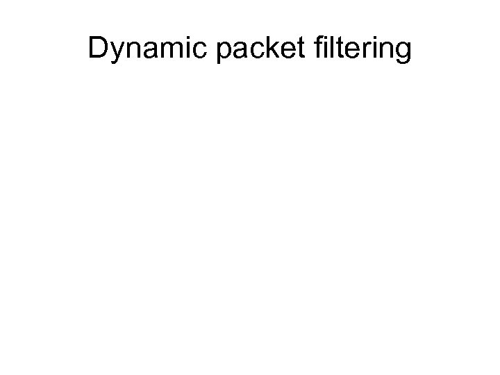 Dynamic packet filtering