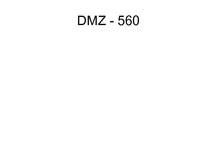DMZ - 560