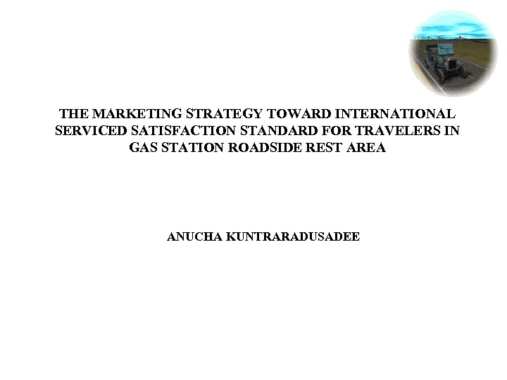 THE MARKETING STRATEGY TOWARD INTERNATIONAL SERVICED SATISFACTION STANDARD FOR TRAVELERS IN GAS STATION ROADSIDE