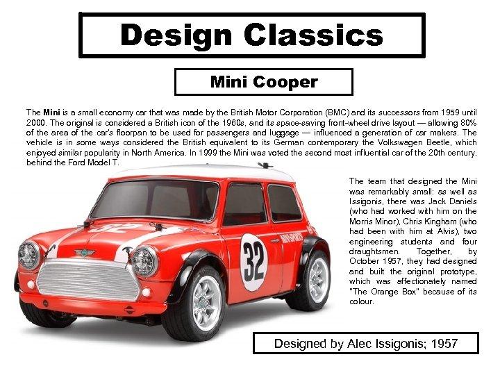 Design Classics Mini Cooper The Mini is a small economy car that was made