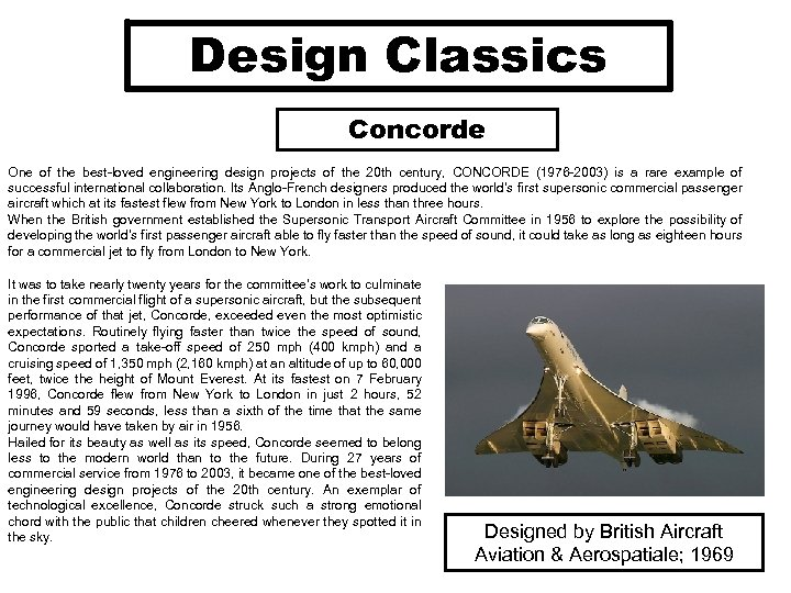Design Classics Concorde One of the best-loved engineering design projects of the 20 th