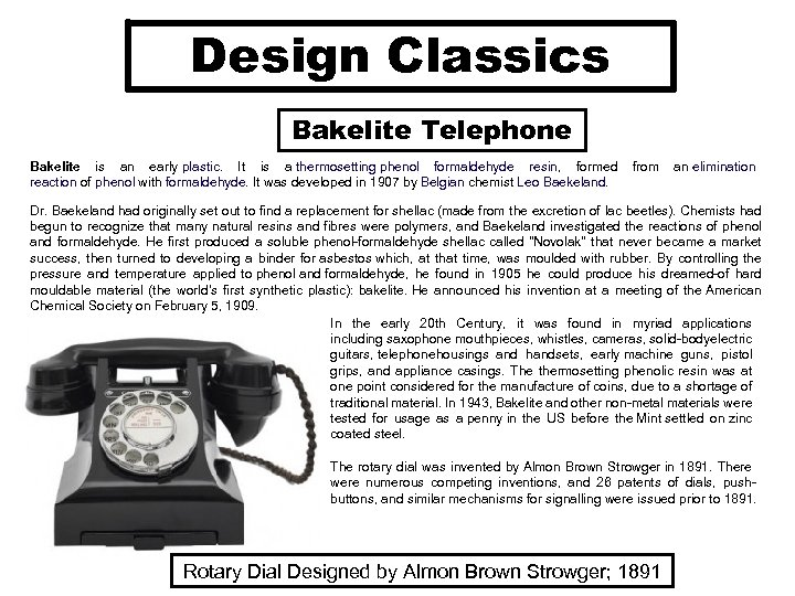 Design Classics Bakelite Telephone Bakelite is an early plastic. It is a thermosetting phenol