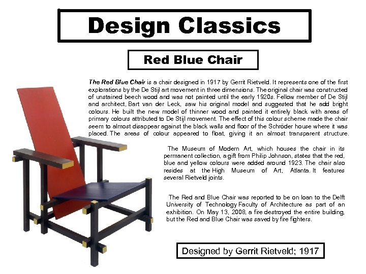 Design Classics Red Blue Chair The Red Blue Chair is a chair designed in
