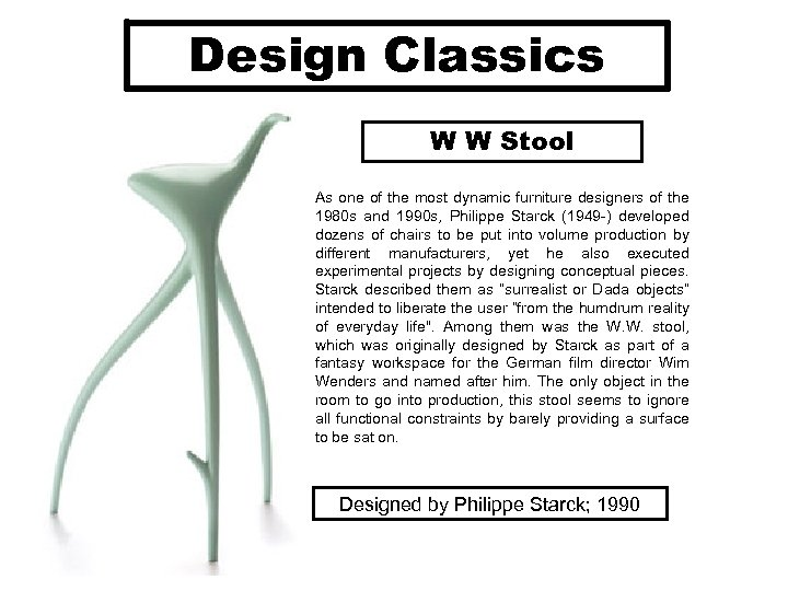 Design Classics W W Stool As one of the most dynamic furniture designers of
