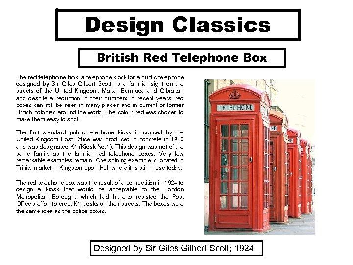 Design Classics British Red Telephone Box The red telephone box, a telephone kiosk for