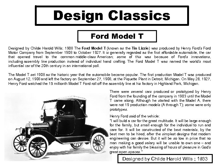Design Classics Ford Model T Designed by Childe Harold Wills; 1908 The Ford Model