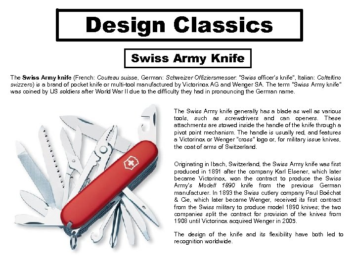 Design Classics Swiss Army Knife The Swiss Army knife (French: Couteau suisse, German: Schweizer