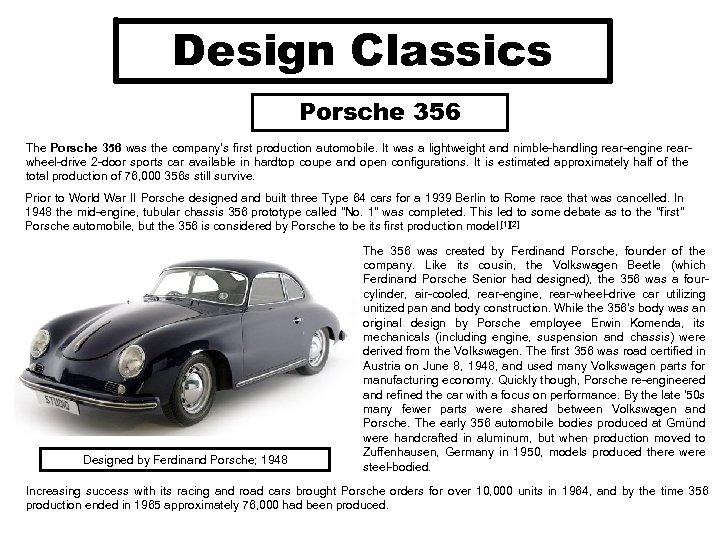 Design Classics Porsche 356 The Porsche 356 was the company's first production automobile. It