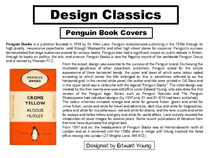 Design Classics Penguin Book Covers Penguin Books is a publisher founded in 1935 by