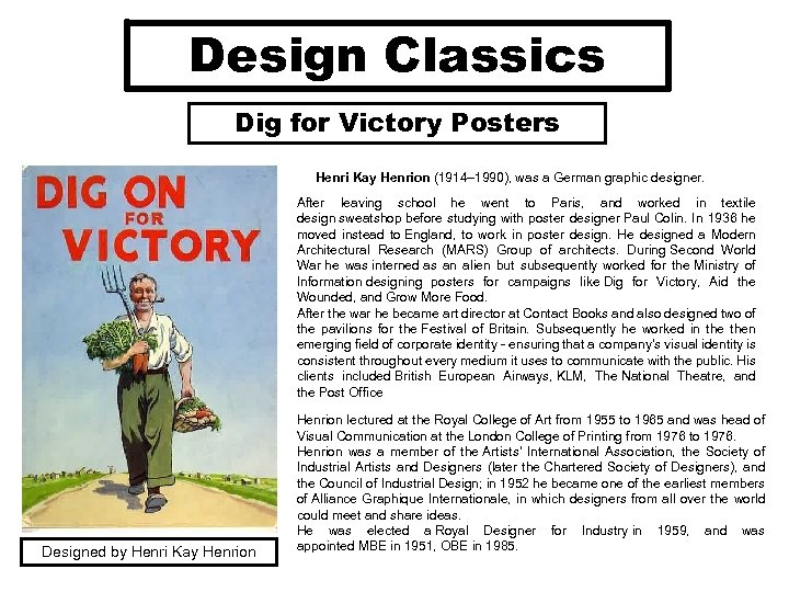 Design Classics Dig for Victory Posters Henri Kay Henrion (1914– 1990), was a German