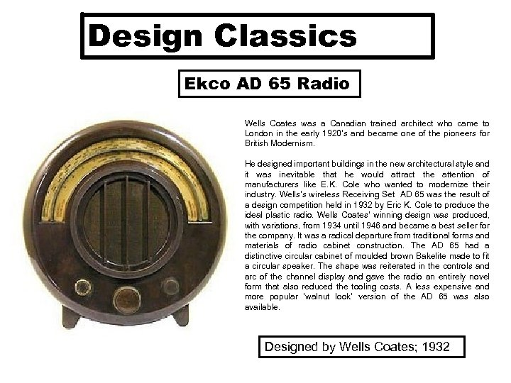 Design Classics Ekco AD 65 Radio Wells Coates was a Canadian trained architect who