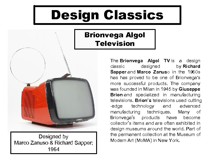 Design Classics Brionvega Algol Television Designed by Marco Zanuso & Richard Sapper; 1964 The