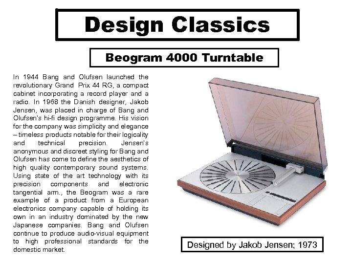 Design Classics Beogram 4000 Turntable In 1944 Bang and Olufsen launched the revolutionary Grand