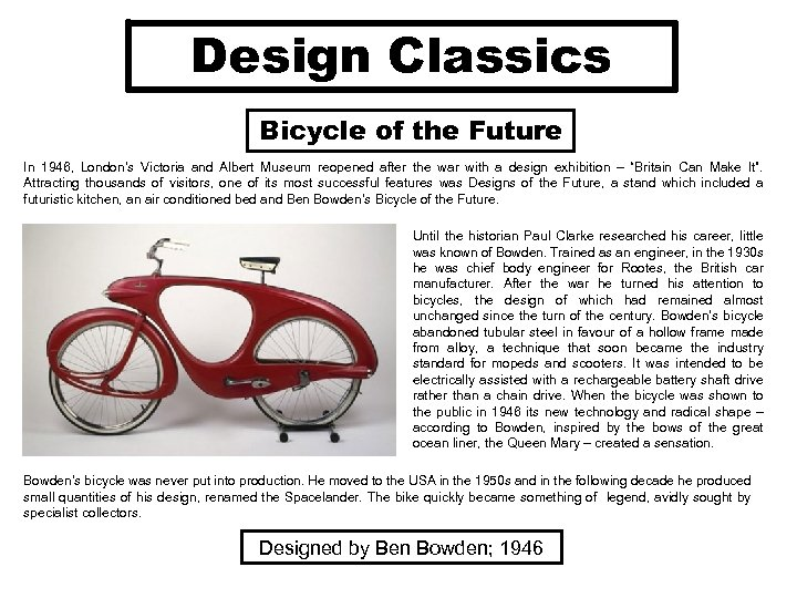Design Classics Bicycle of the Future In 1946, London's Victoria and Albert Museum reopened