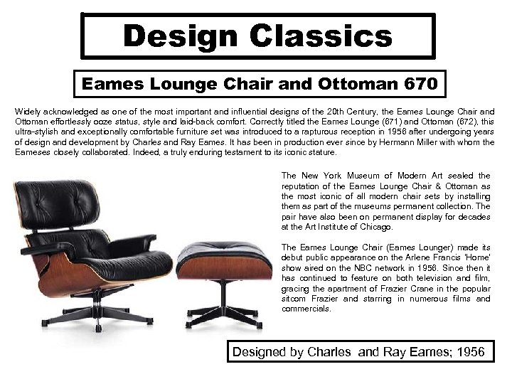 Design Classics Eames Lounge Chair and Ottoman 670 Widely acknowledged as one of the