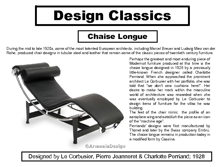 Design Classics Chaise Longue During the mid to late 1920 s, some of the