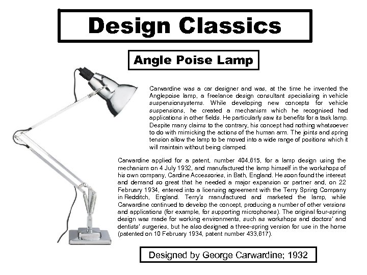 Design Classics Angle Poise Lamp Carwardine was a car designer and was, at the
