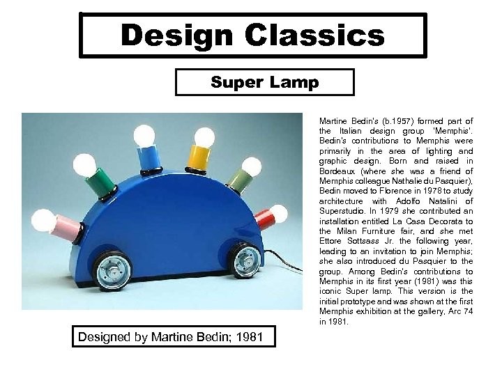 Design Classics Super Lamp Martine Bedin's (b. 1957) formed part of the Italian design