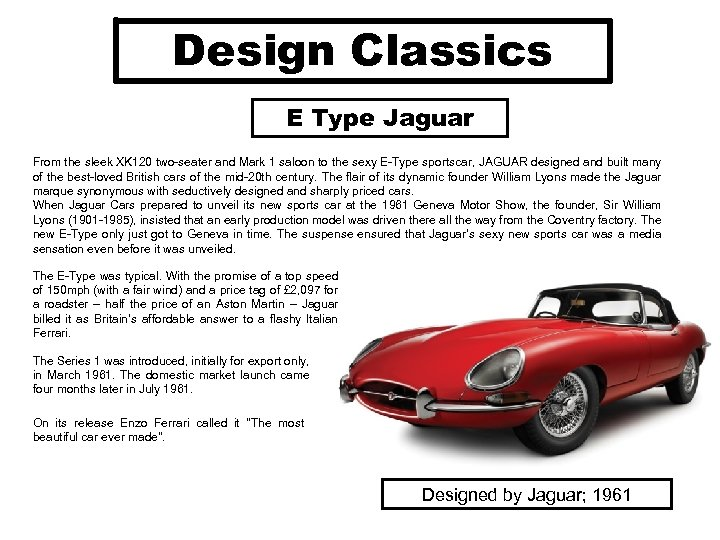 Design Classics E Type Jaguar From the sleek XK 120 two-seater and Mark 1